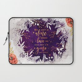 You won't be alone Laptop Sleeve