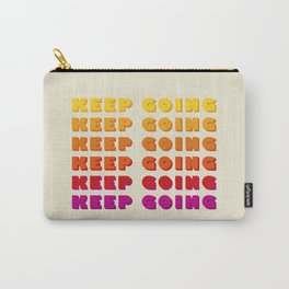 KEEP GOING - POSITIVE QUOTE Carry-All Pouch