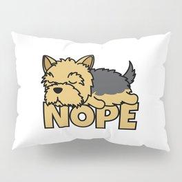 Nope Yorkie Yorkshire Terrier Pillow Sham