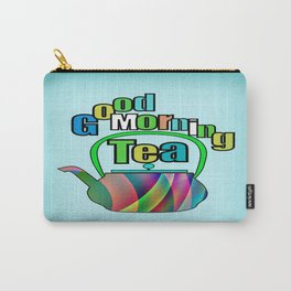 Good Morning Tea Carry-All Pouch