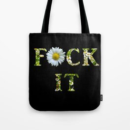 Fck It Tote Bag