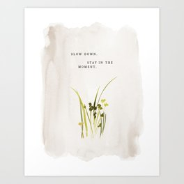 """Slow Down. Stay In The Moment."" inspired by Jenni Kayne, Jenni Kayne Art Print"