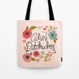 Pretty Swe*ry: Adios Bitchachos Tote Bag