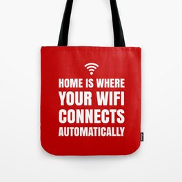 HOME IS WHERE YOUR WIFI CONNECTS AUTOMATICALLY (Red) Tote Bag