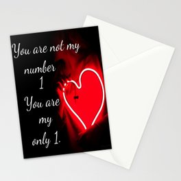 You are not my number 1 you are my only 1 Stationery Cards