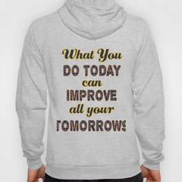 Motivational & Inspirational Tees for person who wants to be successful in life and Improved future. Hoody