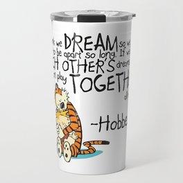 Calvin and Hobbes Dreams Quote Travel Mug