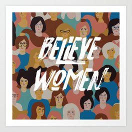 Believe Women. Art Print