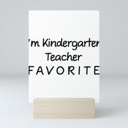 I'm Kindergarten Teacher Favorite Teacher Mini Art Print