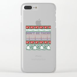 Don't Be Tachy Clear iPhone Case