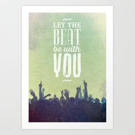 Let the beat Art Print