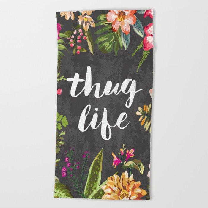 Thug Life Beach Towel