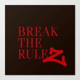 Break the ruleZ Canvas Print