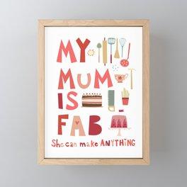 My Mum is Fab Framed Mini Art Print