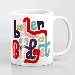 Baller On A Budget Coffee Mug