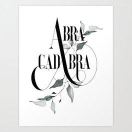 Abracadabra – Magical Quote. Art Print