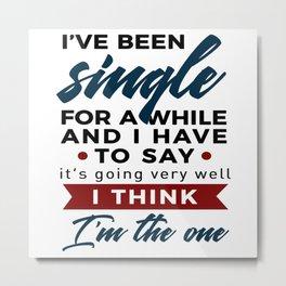 Single Rocks Singlehood Is Freedom Metal Print