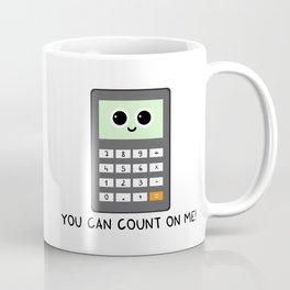 You can count on me Coffee Mug