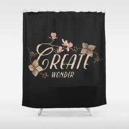 Create wonder message (dark) Shower Curtain