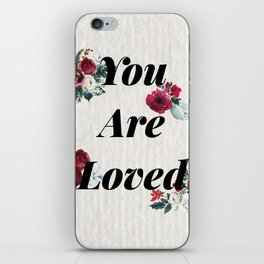 You are Loved print iPhone Skin