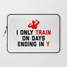 Train Days Ending Y Gym Quote Laptop Sleeve