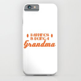 "A Granny Tee For Grandmas ""Happiness Is Being A Grandma"" T-shirt Design Grandmother Ancestor Happy iPhone Case"