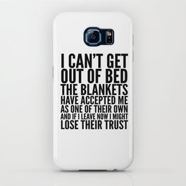 I CAN'T GET OUT OF BED THE BLANKETS HAVE ACCEPTED ME AS ONE OF THEIR OWN iPhone Case