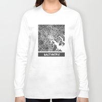 baltimore Long Sleeve T-shirts featuring Baltimore map by Map Map Maps