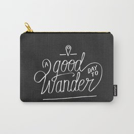 Good Day to Wander Carry-All Pouch