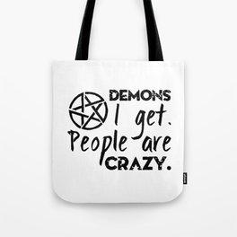 Demons I get Tote Bag