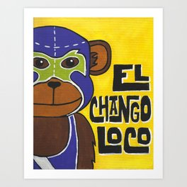 Luchamals Series- El Chango Loco Art Print
