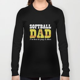 softball dad I am here to pay and cheer dad t-shirts Long Sleeve T-shirt