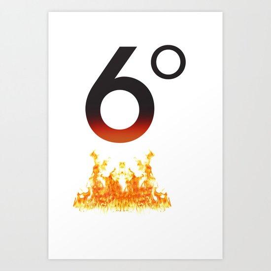 6 degrees Art Print
