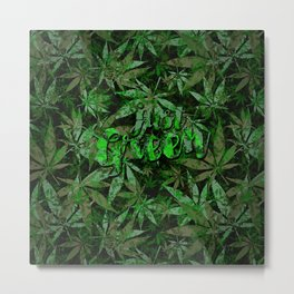 Just green - cannabis plant leaves #society6 Metal Print