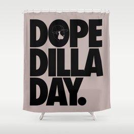 Dope Dilla Day Shower Curtain