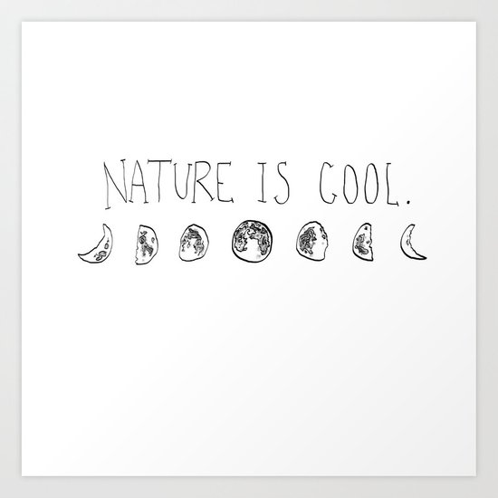 Nature Is Cool. - Moon Phases Art Print
