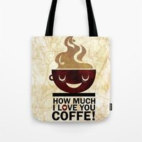 coffe Tote Bags featuring Coffe, love coffe by Nayade Limnatide