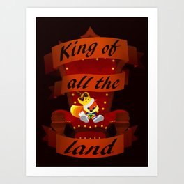 King of all the land Art Print