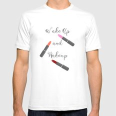 Wake Up And Makeup Mens Fitted Tee White MEDIUM