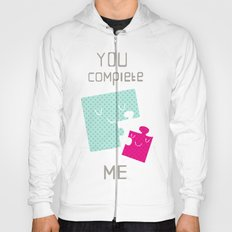 You Complete Me Hoody