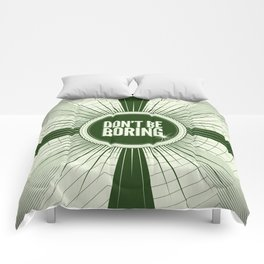 Don't Be Boring Comforters