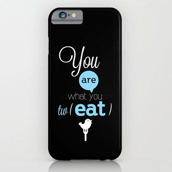 You are what you twEAT iPhone & iPod Case