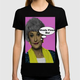 Shady Pines Ma! : The Golden Girls T-shirt