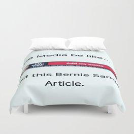 The Media on Bernie Sanders. Duvet Cover