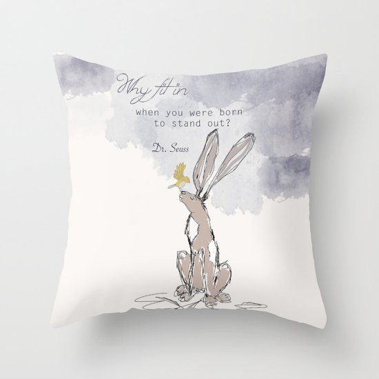 """Why Fit In when you were born to stand out"" Throw Pillow"