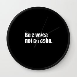 be a voice not an echo quote Wall Clock
