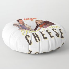 The Recipe Says Fold In The Cheese Floor Pillow