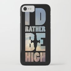 I'd Rather Be High iPhone 7 Slim Case