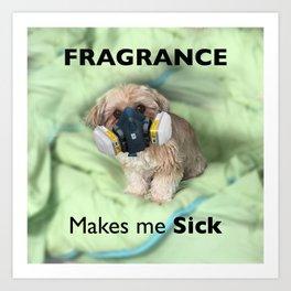 Fragrance makes me sick Art Print
