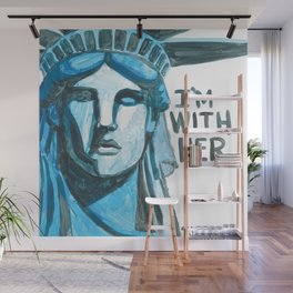 Lady Liberty - I'm With Her Wall Mural